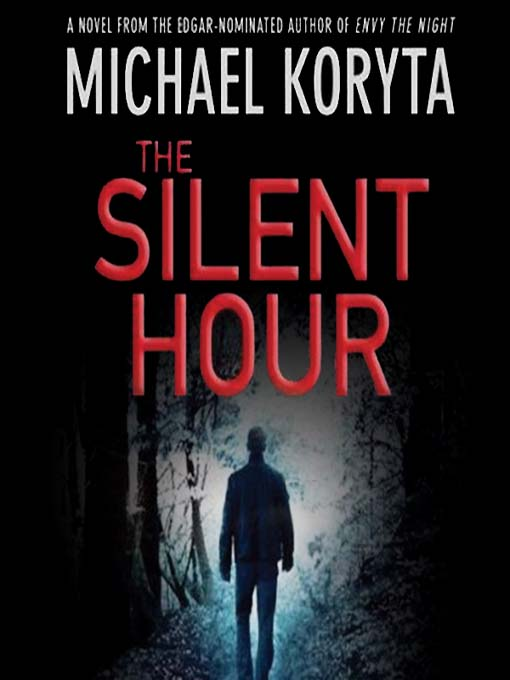 Title details for The Silent Hour by Michael Koryta - Wait list
