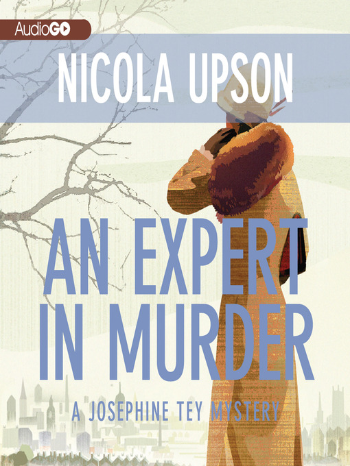 Title details for An Expert in Murder by Nicola Upson - Available