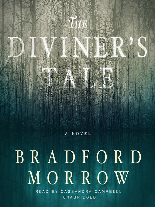 Title details for The Diviner's Tale by Bradford Morrow - Available