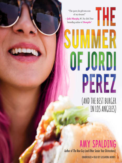 Title details for The Summer of Jordi Perez (and the Best Burger in Los Angeles) by Amy Spalding - Available