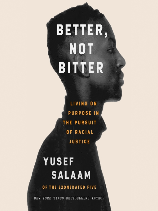 Title details for Better, Not Bitter by Yusef Salaam - Available