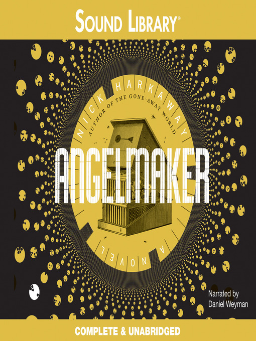 Title details for Angelmaker by Nick Harkaway - Available