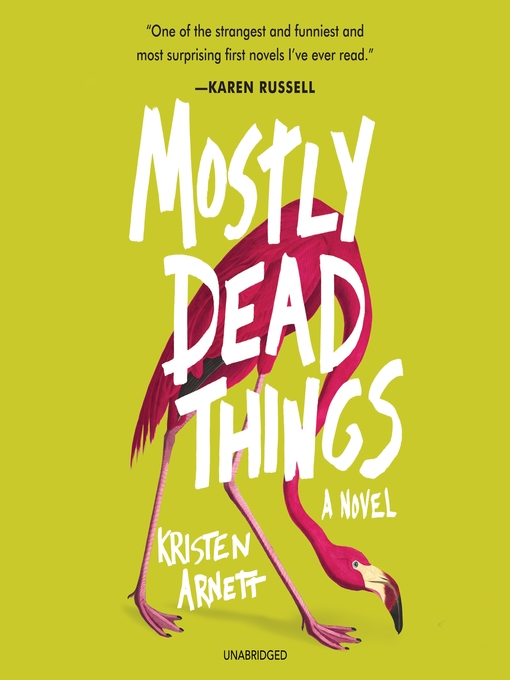 Title details for Mostly Dead Things by Kristen Arnett - Wait list