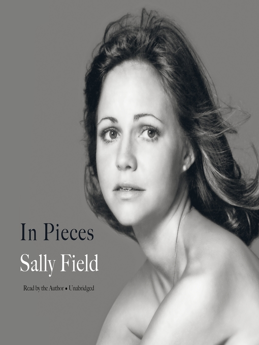Title details for In Pieces by Sally Field - Available