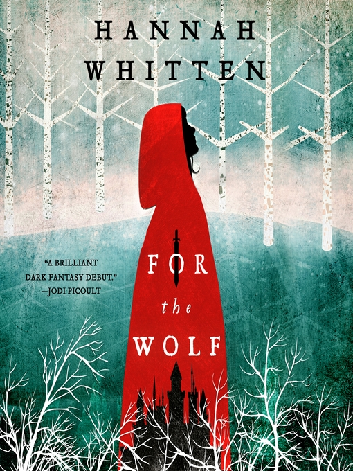 Title details for For the Wolf by Hannah Whitten - Wait list