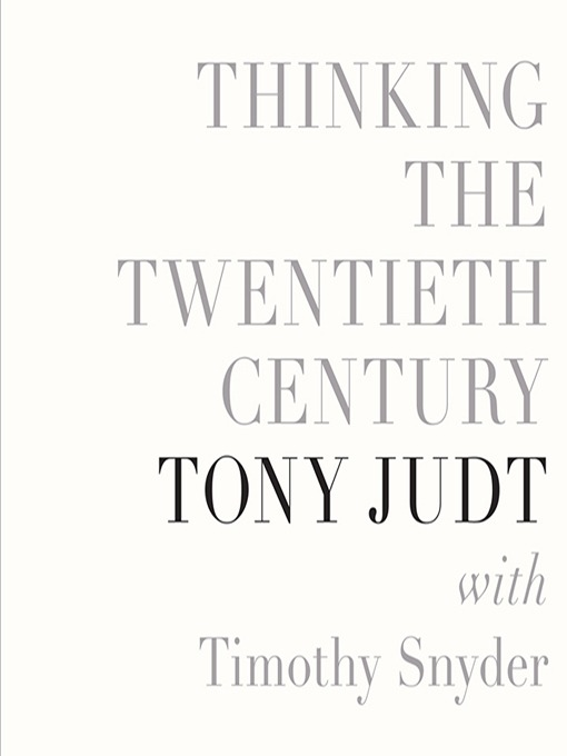 Title details for Thinking the Twentieth Century by Tony Judt - Available