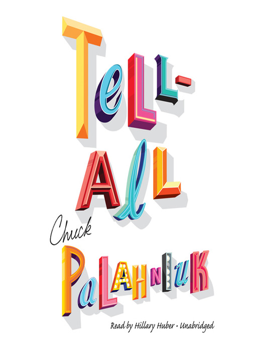 Title details for Tell All by Chuck Palahniuk - Available