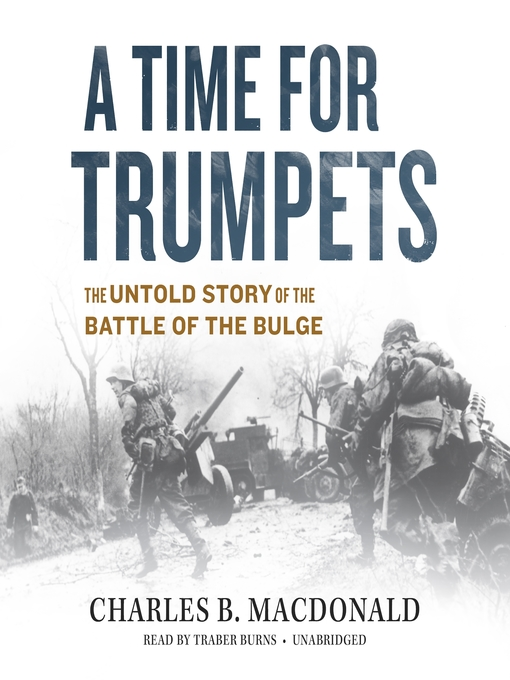 Title details for A Time for Trumpets by Charles B. MacDonald - Available