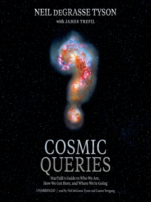 Title details for Cosmic Queries by Neil DeGrasse Tyson - Available