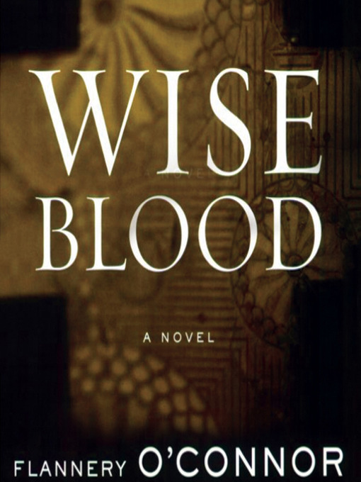 Title details for Wise Blood by Flannery O'Connor - Available