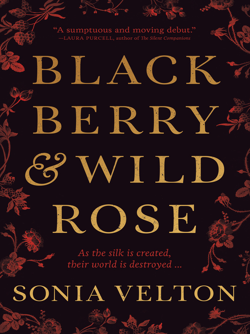 Title details for Blackberry and Wild Rose by Sonia Velton - Available