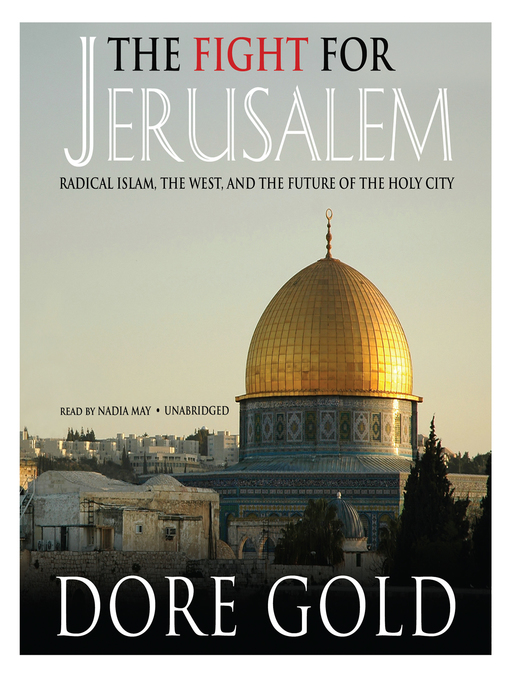 Title details for The Fight for Jerusalem by Dore Gold - Available