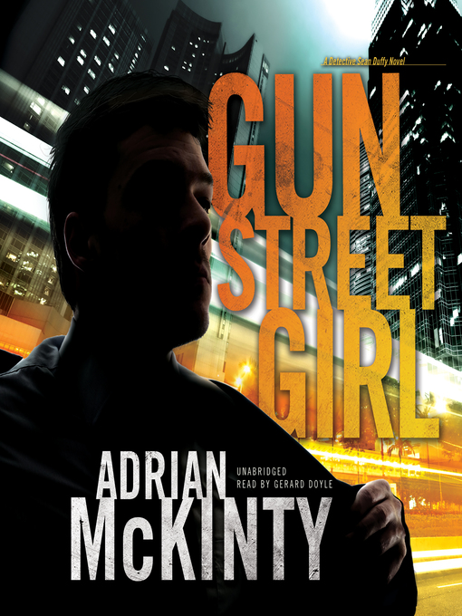 Title details for Gun Street Girl by Adrian McKinty - Available