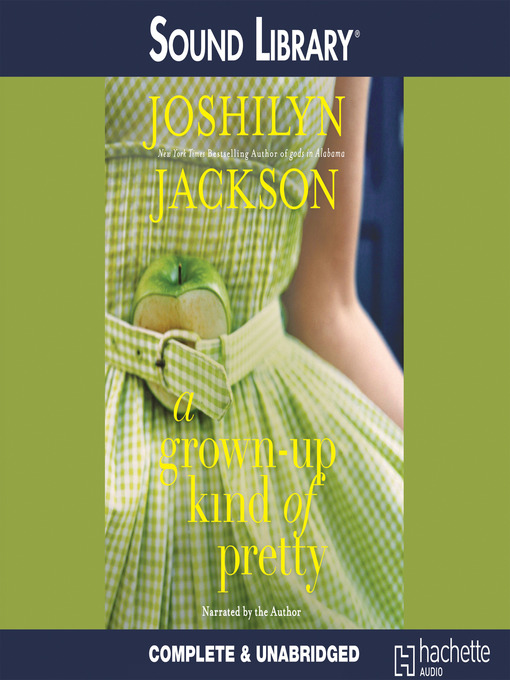 Title details for A Grown-Up Kind of Pretty by Joshilyn Jackson - Wait list