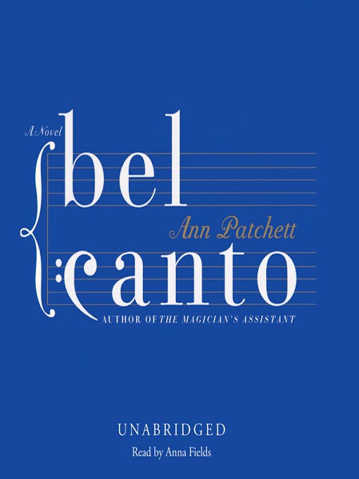 Title details for Bel Canto by Ann Patchett - Available