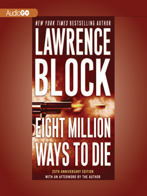 Title details for Eight Million Ways to Die by Lawrence Block - Available