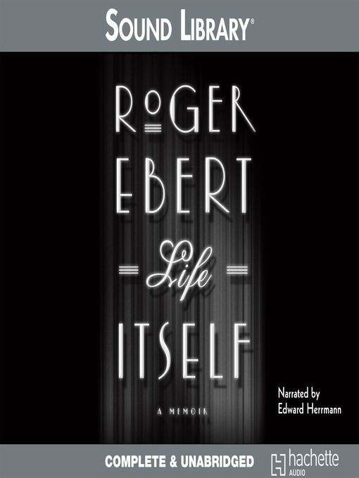 Title details for Life Itself by Roger Ebert - Available