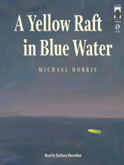 Title details for A Yellow Raft in Blue Water by Michael Dorris - Available