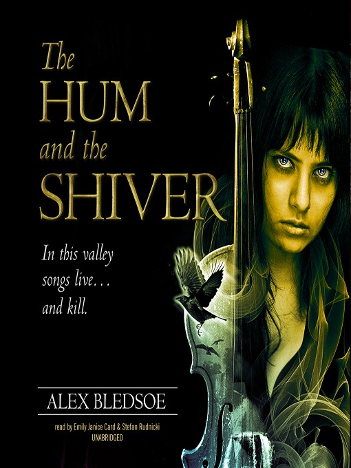 Title details for The Hum and the Shiver by Alex Bledsoe - Available