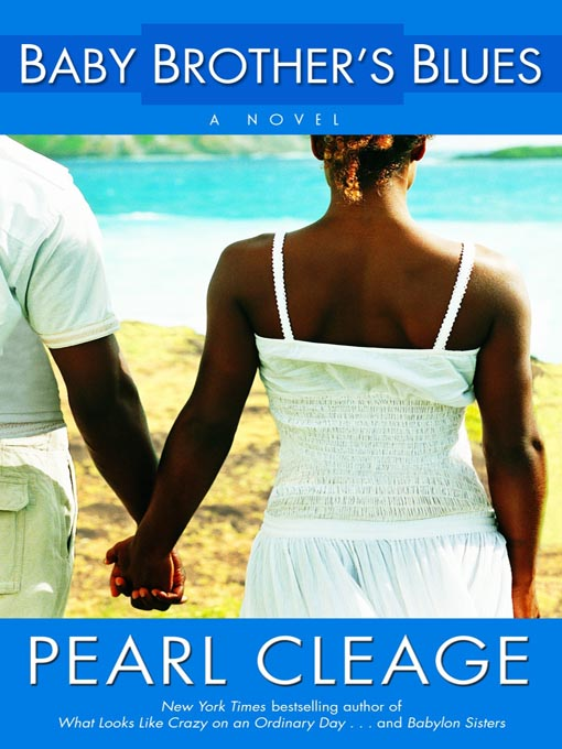 Title details for Baby Brother's Blues by Pearl Cleage - Wait list