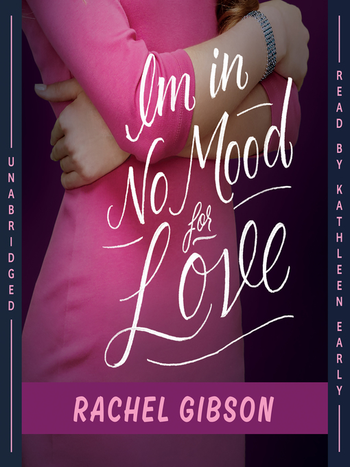 Title details for I'm in No Mood for Love by Rachel Gibson - Available