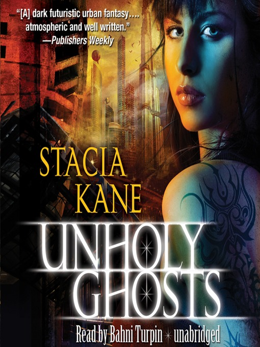 Title details for Unholy Ghosts by Stacia Kane - Wait list