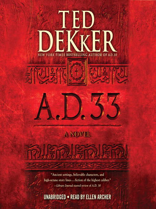 Title details for A.D. 33 by Ted Dekker - Wait list