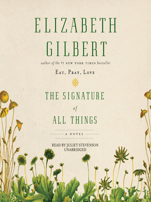 Title details for The Signature of All Things by Elizabeth Gilbert - Available