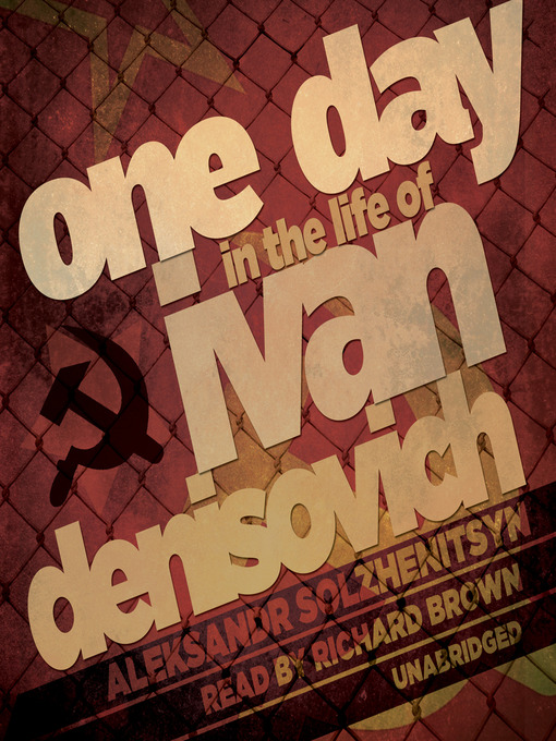 Title details for One Day in the Life of Ivan Denisovich by Aleksandr Solzhenitsyn - Available