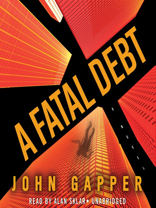 Title details for A Fatal Debt by John Gapper - Available