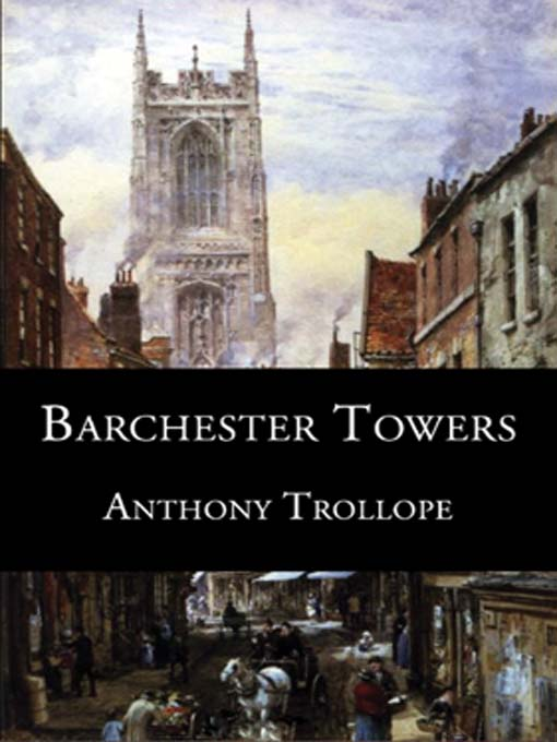 Title details for Barchester Towers by Anthony Trollope - Wait list