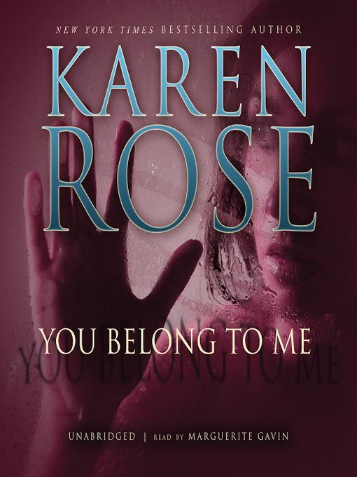 Title details for You Belong to Me by Karen Rose - Wait list