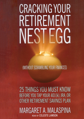 Title details for Cracking Your Retirement Nest Egg (Without Scrambling Your Finances) by Margaret A. Malaspina - Available