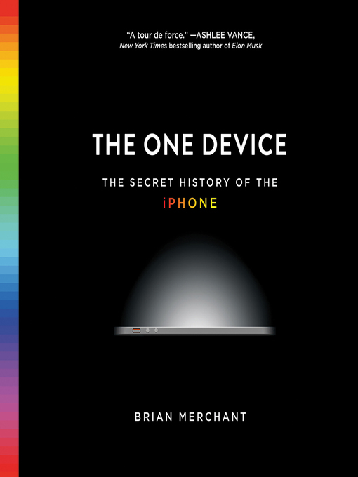 Title details for The One Device by Brian Merchant - Wait list
