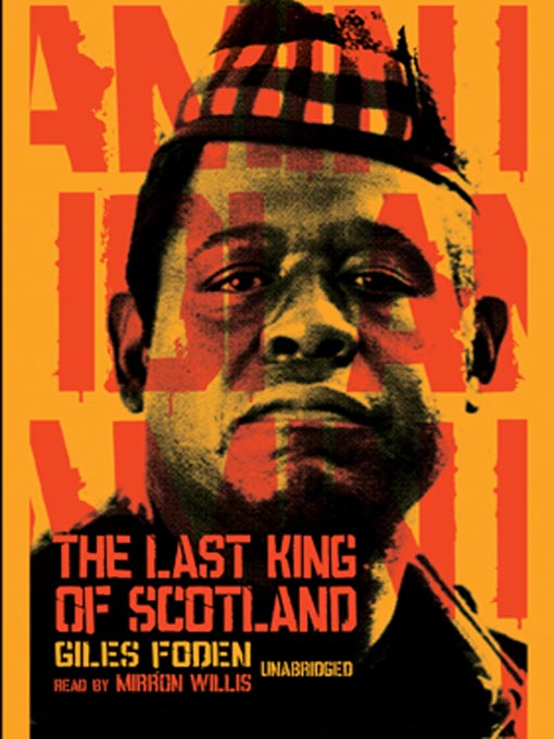 Title details for The Last King of Scotland by Giles Foden - Available