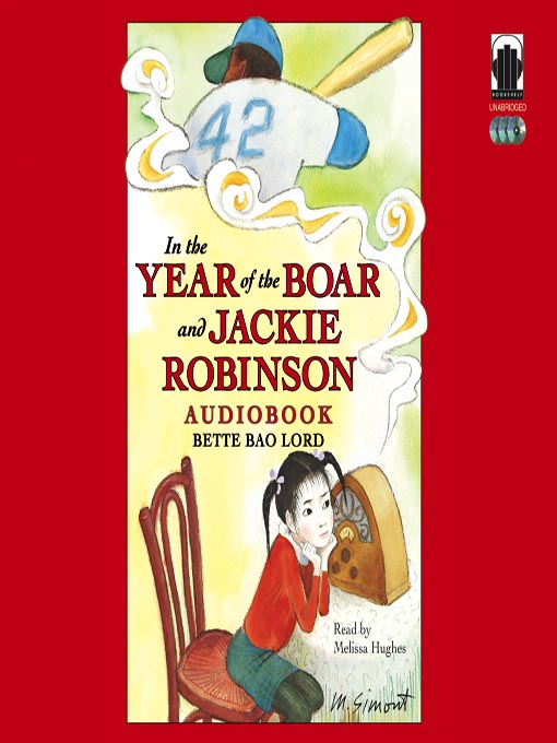 Title details for In the Year of the Boar and Jackie Robinson by Bette Bao Lord - Wait list