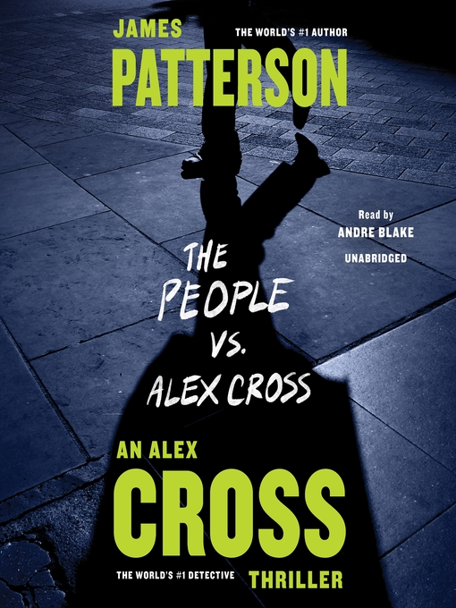 Title details for The People vs Alex Cross by James Patterson - Available