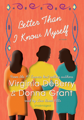 Title details for Better Than I Know Myself by Virginia DeBerry - Available