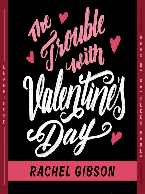 Title details for The Trouble with Valentine's Day by Rachel Gibson - Wait list
