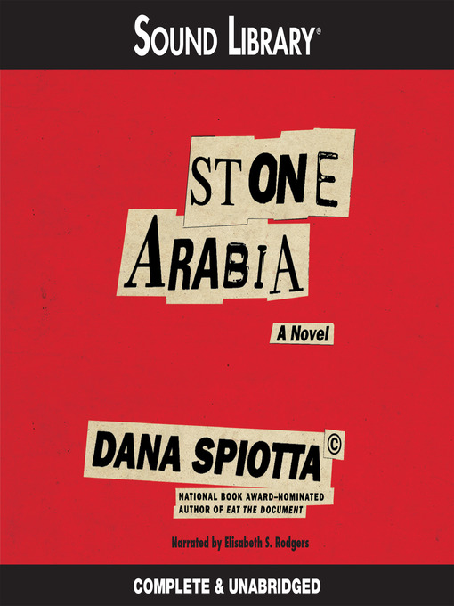Title details for Stone Arabia by Dana Spiotta - Available