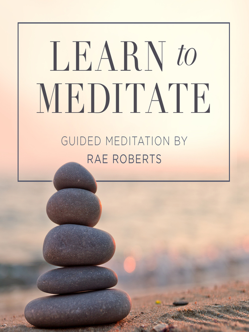 Title details for Learn to Meditate by Rae Roberts - Wait list