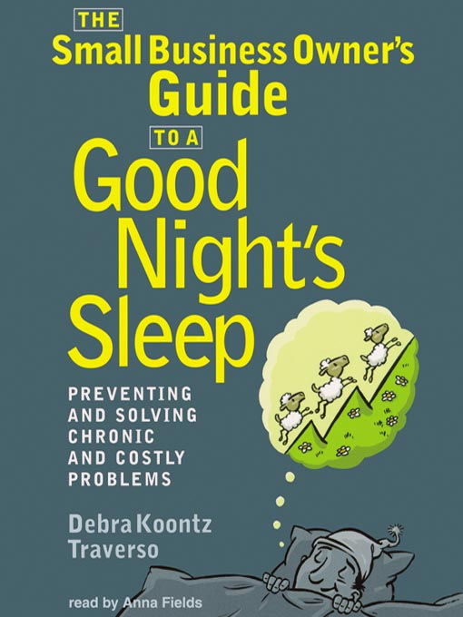 Title details for The Small Business Owner's Guide to a Good Night's Sleep by Debra Koontz Traverso - Available