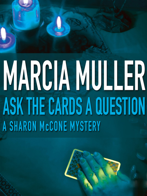 Title details for Ask the Cards a Question by Marcia Muller - Wait list