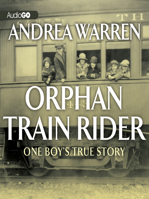 Title details for Orphan Train Rider by Andrea Warren - Available