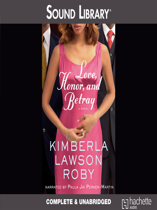 Title details for Love, Honor, and Betray by Kimberla Lawson Roby - Available