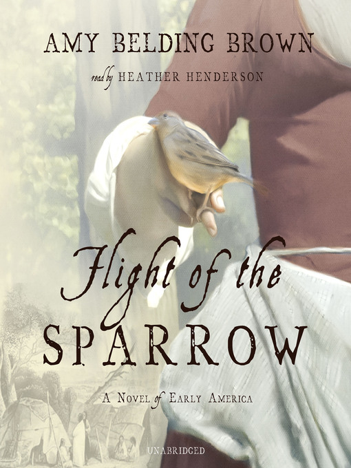 Title details for Flight of the Sparrow by Amy Belding Brown - Available