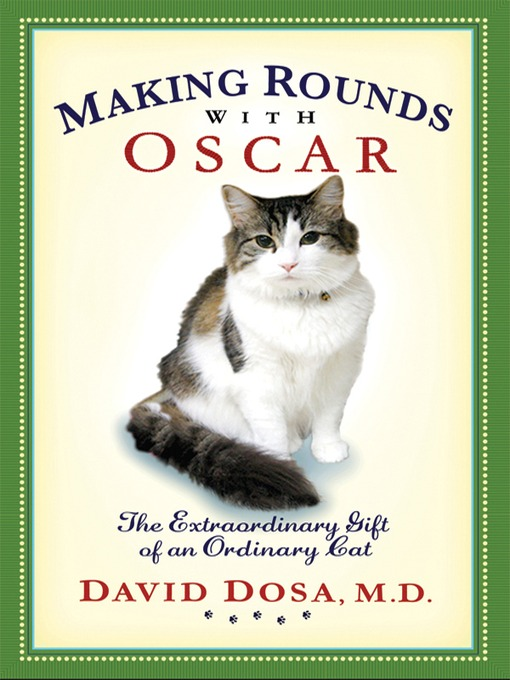 Title details for Making Rounds with Oscar by David Dosa, MD; MPH - Wait list