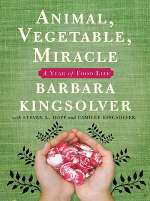 Title details for Animal, Vegetable, Miracle by Barbara Kingsolver - Wait list