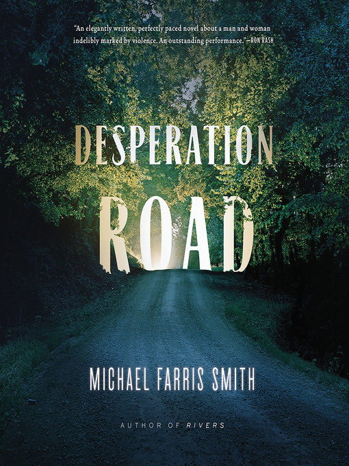 Title details for Desperation Road by Michael Farris Smith - Wait list