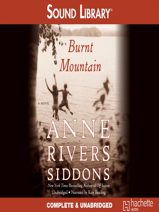 Title details for Burnt Mountain by Anne Rivers Siddons - Available